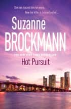 Hot Pursuit: Troubleshooters 15 - Troubleshooters 15 ebook by Suzanne Brockmann