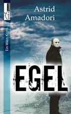 Egel ebook by Astrid Amadori