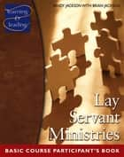 Lay Servant Ministries Basic Course Participant's Book ebook by Brian Jackson, Sandy Jackson
