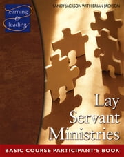 Lay Servant Ministries Basic Course Participant's Book ebook by Brian Jackson,Sandy Jackson