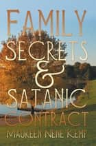 Family Secrets and Satanic Contract ebook by Maureen Nene Kemp