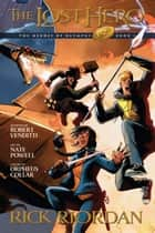 Heroes of Olympus, Book One: The Lost Hero: The Graphic Novel ebook by Rick Riordan, Nathan Powell