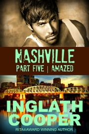 Nashville - Part Five - Amazed ebook by Inglath Cooper