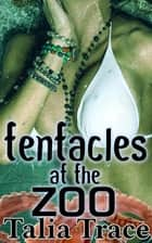 Tentacles at the Zoo ebook by Talia Trace
