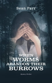 When Worms Abandon Their Burrows ebook by Sean Parr