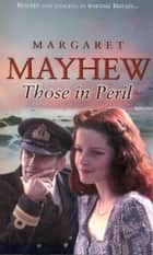 Those In Peril ebook by Margaret Mayhew