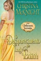 O Desaparecimento de Lady Edith - Série Debutantes Intrépidas ebook by Christina McKnight