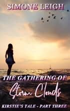 The Gathering of Storm Clouds - Kirstie's Tale, #3 ebook by Simone Leigh
