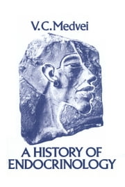 A History of Endocrinology ebook by V.C. Medvei