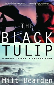 The Black Tulip - A Novel of War in Afghanistan ebook by Milton Bearden