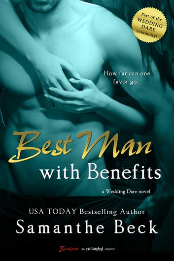 Best Man with Benefits ebook by Samanthe Beck