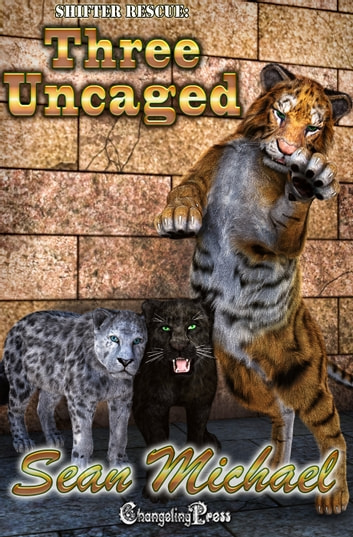 Three Uncaged ebook by Sean Michael