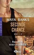 Seconde chance - KGI, T2 ebook by Claire Jouanneau, Maya Banks