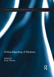 Online Reporting of Elections ebook by Einar Thorsen