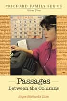 Passages Between the Columns - Volume Three ebook by Joyce Richards Case