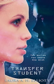 Transfer Student, Book 1 the Starjump Series ebook by Laura A. H. Elliott