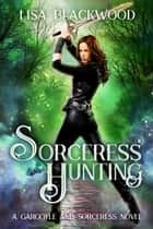 Sorceress Hunting ebook by Lisa Blackwood