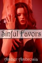 Sinful Favors ebook by Amber Ambrosia