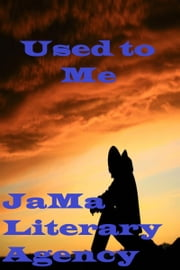Used to Me ebook by JaMa Literary Agency