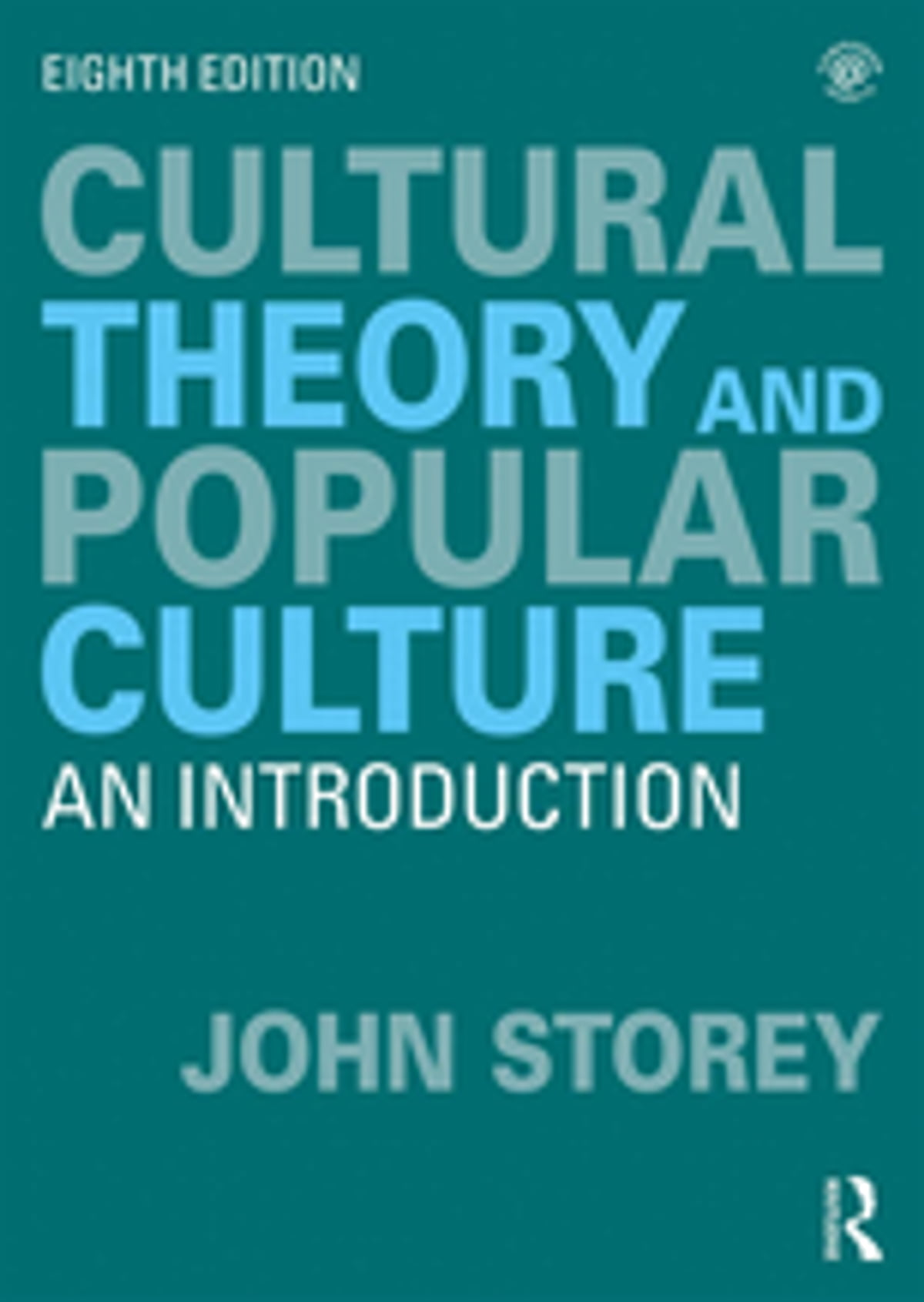 Cultural Theory And Popular Culture Ebook By John Storey 9781351851404 Rakuten Kobo United States