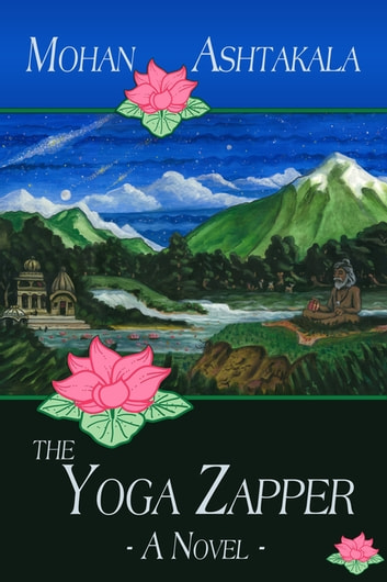 The Yoga Zapper - A Novel ebook by Mohan Ashtakala