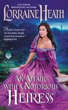 An Affair with a Notorious Heiress ebook by Lorraine Heath