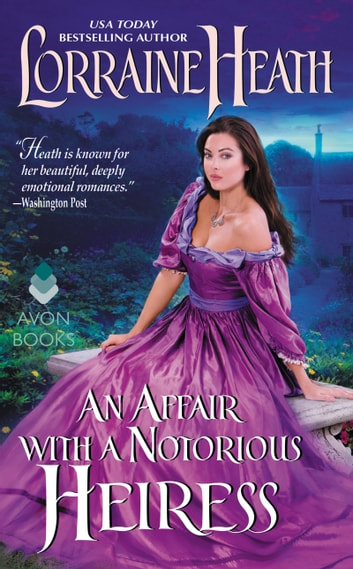 An Affair with a Notorious Heiress - A Scandalous Gentlemen of St. James Novel ebook by Lorraine Heath
