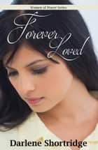 Forever Loved ebook by Darlene Shortridge