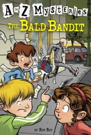 A to Z Mysteries: The Bald Bandit ebook by Ron Roy,John Steven Gurney