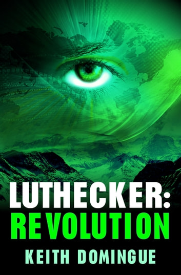 Luthecker: Revolution ebook by Keith Domingue