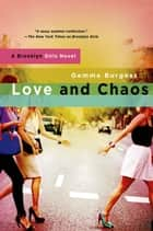 Love and Chaos - A Brooklyn Girls Novel ebook by Gemma Burgess