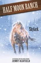 Skylark - Book 17 ebook by Jenny Oldfield
