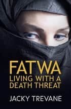 Fatwa ebook by Jacky Trevane