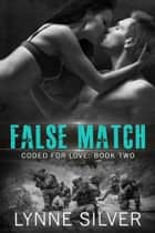 False Match ebook by Lynne Silver