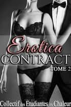 Erotica Contract (Tome 2) ebook by Collectif des Étudiantes en Chaleur