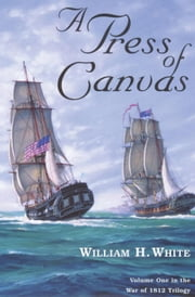 A Press of Canvas ebook by White, William H.