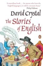 The Stories of English ebook by David Crystal