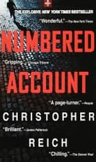 Numbered Account - A Novel ebook by Christopher Reich