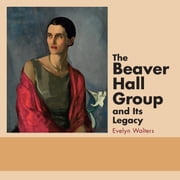 The Beaver Hall Group and Its Legacy ebook by Evelyn Walters