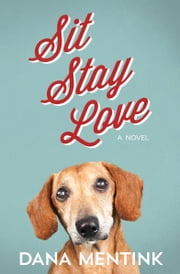 Sit, Stay, Love ebook by Dana Mentink