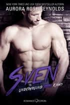 Underground Kings: Sven ebook by Aurora Rose Reynolds, Friederike Bruhn