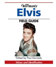 Warman's Elvis Field Guide: Values & Identification ebook by Kennedy, Paul