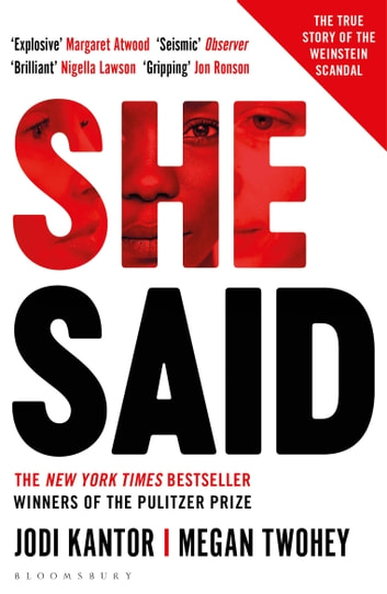 She Said - The New York Times bestseller from the journalists who broke the Harvey Weinstein story ebook by Jodi Kantor,Megan Twohey