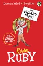 Rude Ruby - Book 1 ebook by Laurence Anholt