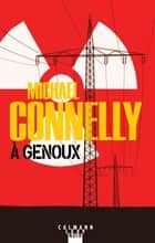 À genoux ebook by Michael Connelly