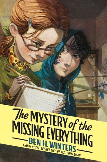 The Mystery of the Missing Everything ebook by Ben H. Winters