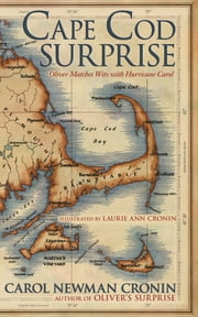 Cape Cod Surprise - Oliver Matches Wits with Hurricane Carol ebook by Carol Newman Cronin,Laurie Ann Cronin