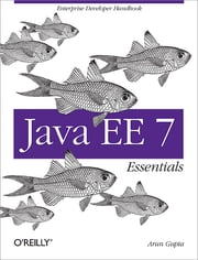 Java EE 7 Essentials ebook by Arun Gupta