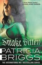 Smoke Bitten - Mercy Thompson: Book 12 ebook by
