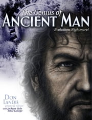 The Genius of Ancient Man - Evolution's Nightmare ebook by Don Landis